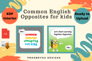 Print on Demand: Common English Opposites for Kids Vol.1 Graphic Teaching Materials By Proobeyda