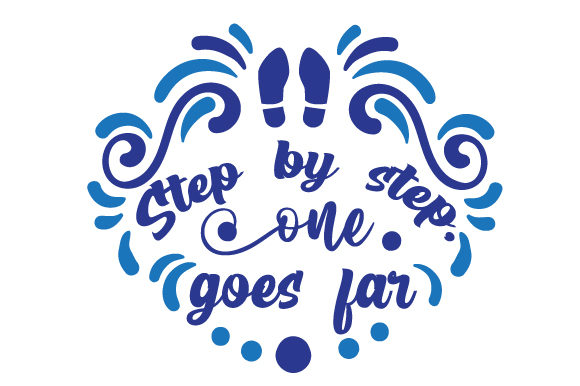 Step by Step One Goes Far Motivational Craft Cut File By Creative Fabrica Crafts