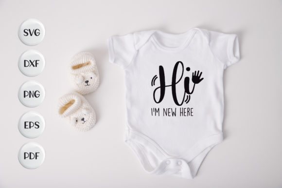 Baby, Hi I'm New Here Graphic Crafts By CraftlabSVG