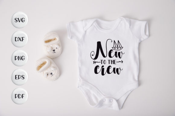 Baby, New to the Crew Graphic Crafts By CraftlabSVG