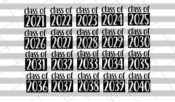 Class of 2021->2040 Set Graphic Crafts By Hayley Dockery