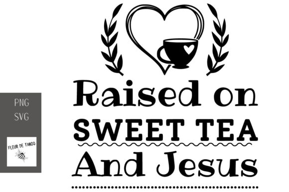 Print on Demand: Raised on Sweet Tea and Jesus Graphic Print Templates By Fleur de Tango