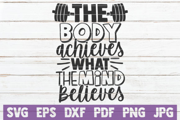 The Body Achieves What The Mind Believes Graphic By Mintymarshmallows Creative Fabrica