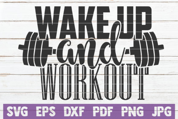 Wake Up and Workout Graphic Crafts By MintyMarshmallows