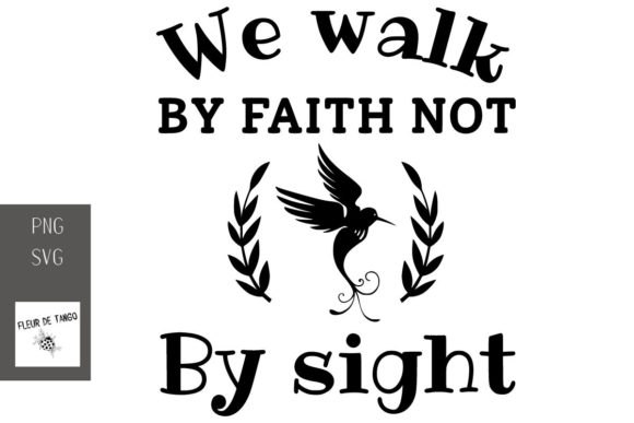 Print on Demand: We Walk by Faith Not by Sight Graphic Print Templates By Fleur de Tango