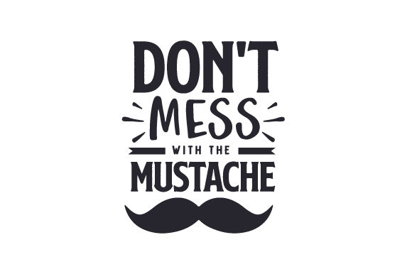Don't Mess with the Mustache Fall Craft Cut File By Creative Fabrica Crafts