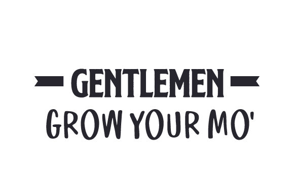 Gentlemen Grow Your Mo' Fall Craft Cut File By Creative Fabrica Crafts
