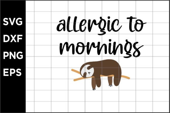 Allergic to Mornings Graphic Crafts By spoonyprint