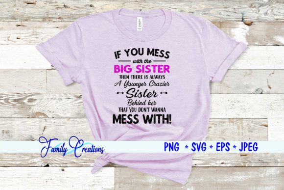 If You Mess with the Big Sister Quote Graphic Crafts By Family Creations