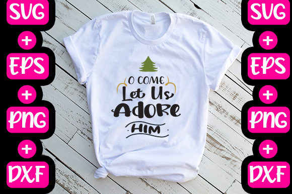 O Come Let Us Adore Him Graphic By Svg In Design Creative Fabrica