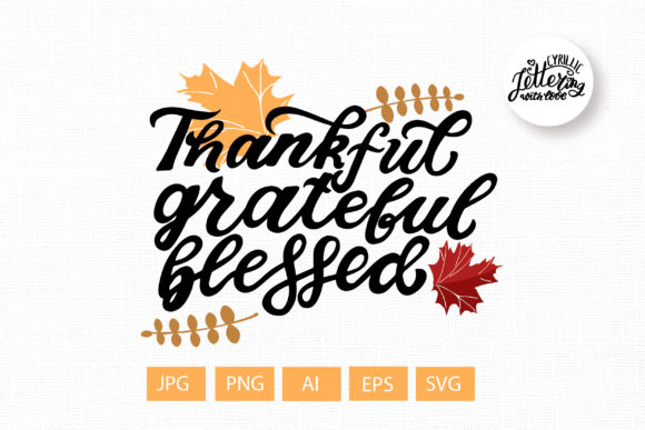 Thankful Grateful Blessed Thanksgiving Graphic Illustrations By cyrilliclettering