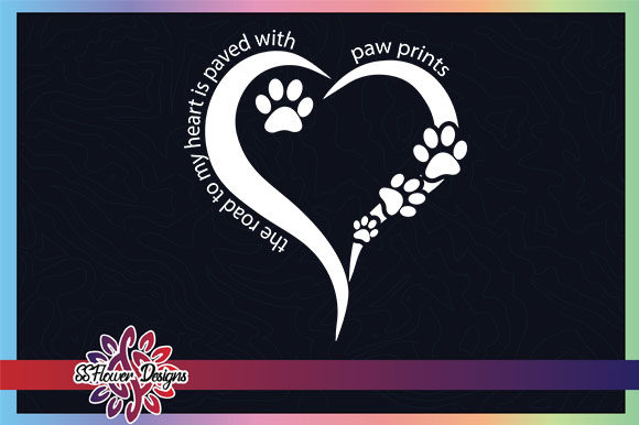 The Road to My Heart is Paved with Paw Graphic Crafts By ssflower