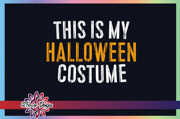 This is My Halloween Costume Graphic Graphic Crafts By ssflower