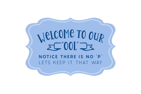 Welcome to Our 'OOL' Notice There is No 'P' Lets Keep It That Way Summer Craft Cut File By Creative Fabrica Crafts