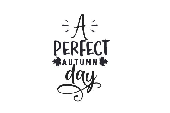 A Perfect Autumn Day Fall Craft Cut File By Creative Fabrica Crafts