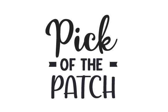 Pick of the Patch Fall Craft Cut File By Creative Fabrica Crafts