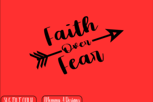 Faith over Fear Graphic Crafts By mommyadesigns