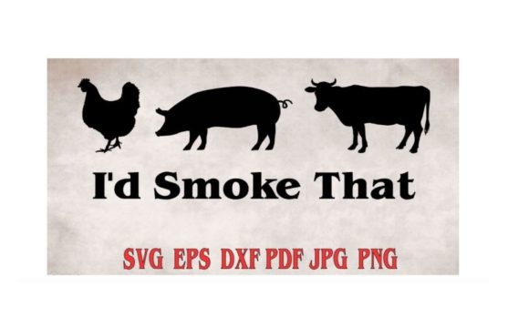I'd Smoke That BBQ Graphic Crafts By Treasures In June
