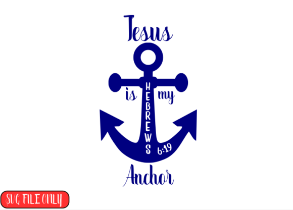 Jesus is My Anchor   Graphic Crafts By mommyadesigns