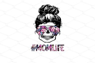 Print on Demand: Mom Life Skull - Messy Bun Hair Graphic Illustrations By Amitta_Newmody