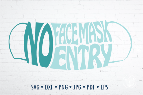 Print on Demand: No Face Mask No Entry  Gráfico Crafts Por PrettyDD