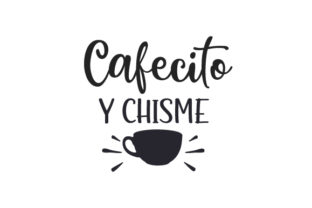 Cafecito Y Chisme Mexico Craft Cut File By Creative Fabrica Crafts