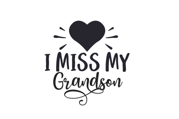 I Miss My Grandson Family Craft Cut File By Creative Fabrica Crafts