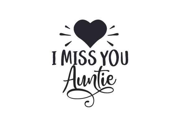 I Miss You Auntie Family Craft Cut File By Creative Fabrica Crafts