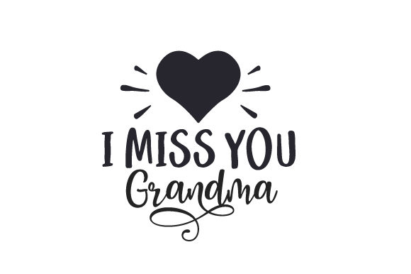 I Miss You Grandma Family Craft Cut File By Creative Fabrica Crafts