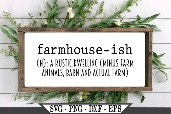 Farmhouseish Definition Graphic Crafts By Crafters Market Co