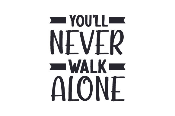 You'll Never Walk Alone UK Designs Plotterdatei von Creative Fabrica Crafts