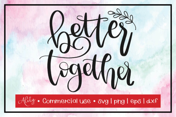 Print on Demand: Better Together | Calligraphy Quotes Graphic Crafts By Ality