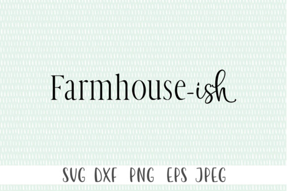Print on Demand: Rustic Farmhouse Sign - Farmhouse-ish Graphic Crafts By Simply Cut Co