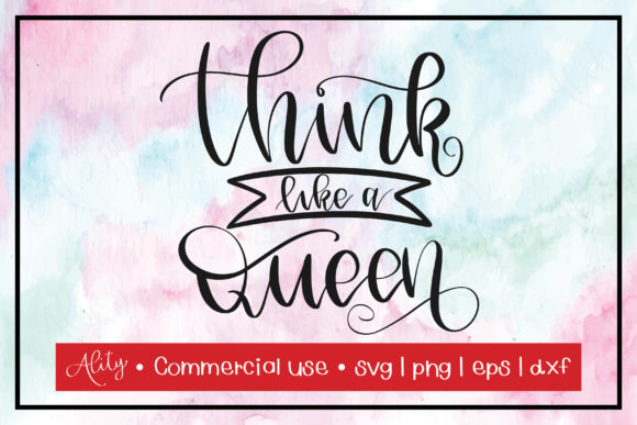Print on Demand: Think Like a Queen | Lettering Quote Graphic Crafts By Ality