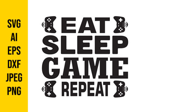 Print on Demand: Eat Sleep Game Repeat Graphic Crafts By Tosca Digital