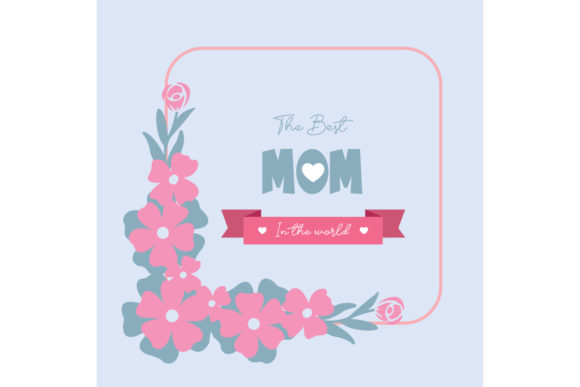 Simple Frame for Best Mom in the World Graphic Backgrounds By stockfloral