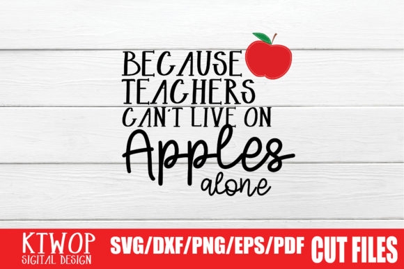 Print on Demand: Because Teachers Quote Graphic Crafts By KtwoP