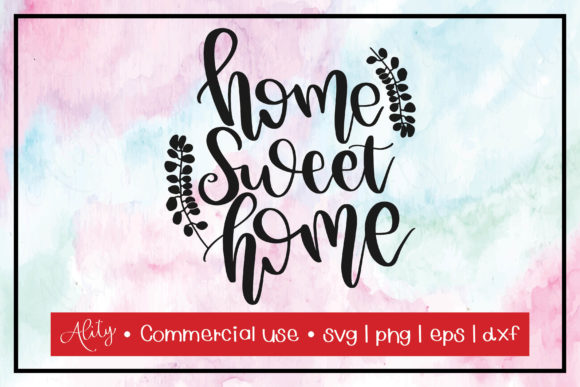 Print on Demand: Home Sweet Home Graphic Crafts By Ality