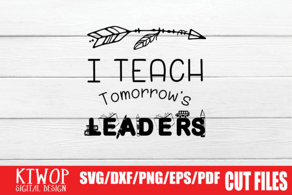 Print on Demand: I Teach Tomorrow's Leaders Graphic Crafts By KtwoP
