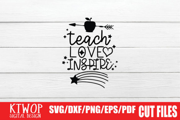 Print on Demand: Teach Love Inspire Graphic Crafts By KtwoP