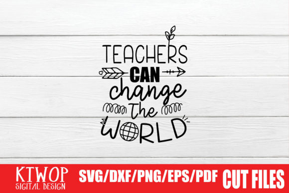 Print on Demand: Teachers Can Change the World Graphic Crafts By KtwoP