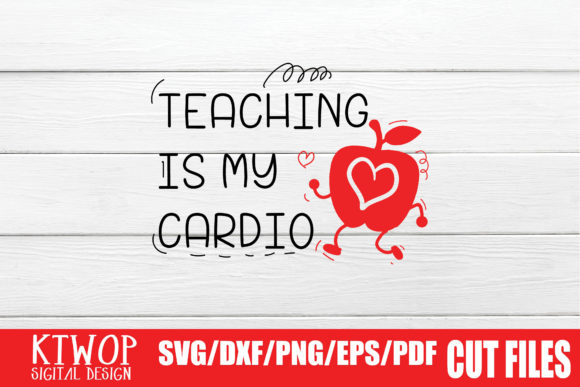 Print on Demand: Teaching is My Cardio Graphic Crafts By KtwoP
