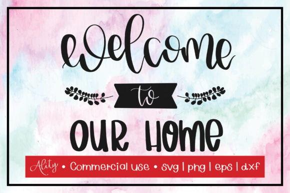 Print on Demand: Welcome to Our Home Graphic Crafts By Ality