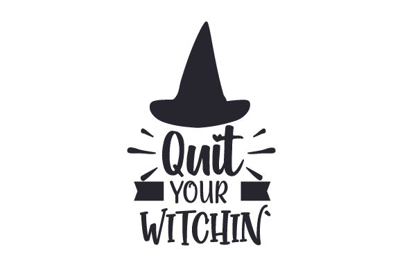 Quit Your Witchin' Otoño Archivo de Corte Craft Por Creative Fabrica Crafts