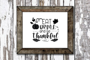Print on Demand: Eat Drink and Be Thankful Graphic Crafts By KtwoP