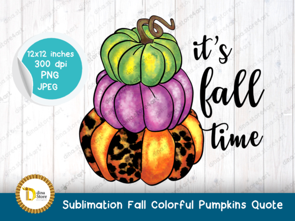 Print on Demand: Sublimation Fall Colorful Pumpkins Quote Grafik Plotterdateien von dina.store4art
