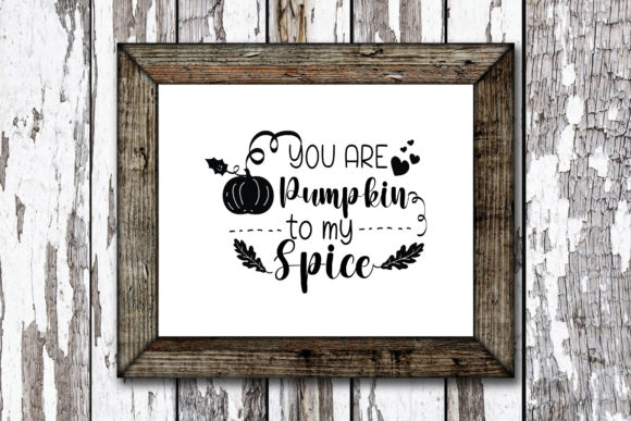 Print on Demand: You Are Pumpkin to My Spice Graphic Crafts By KtwoP