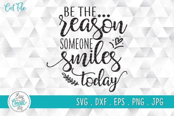 Be the Reason Someone Smiles Today Graphic Crafts By EasyConceptSvg