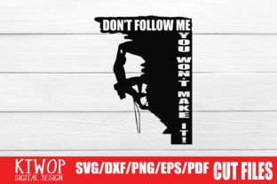 Print on Demand: Don't Follow Me You Won't Make It Graphic Crafts By KtwoP