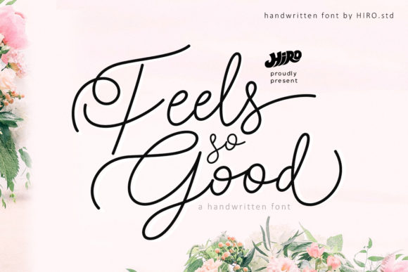 Print on Demand: Feels so Good Script & Handwritten Font By HIRO.std